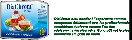 DiaChrom bleu contient l´aspartame comme composant édulcorant que  les professionnels considèrent toujours comme l´un des édulcorants les plus sûrs. Son goût est le  plus semblable au  goût du sucre.